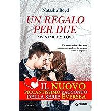 Un regalo per due: My Star, My Love (Eversea Vol. 3) (Italian Edition)