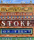 The Lost City of Stoke-on-Trent