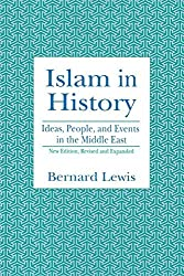 Islam in History: Ideas, People, and Events in the Middle East by Bernard Lewis (1993-04-19)