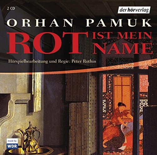 Rot ist mein Name (Orhan Pamuk) WDR 2005