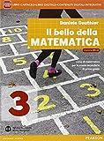 Bello della matematica. Con Quaderno. Ediz. mylab annuale. Per la Scuola media. Con e-book. Con espansione online: 3