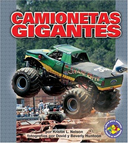 Camionetas Gigantes (Libros Para Avanzar - Potencia En Movimiento /pull Ahead Books - Mighty Movers) por Kristin L. Nelson