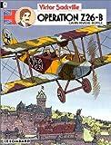 Victor Sackville : L'espion de Georges V, tome 12 : Opération Z26-B