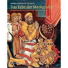Das Erbe der Markgrafen: Die Sammlung deutscher Malerei (1350-1550) in Karlsruhe
