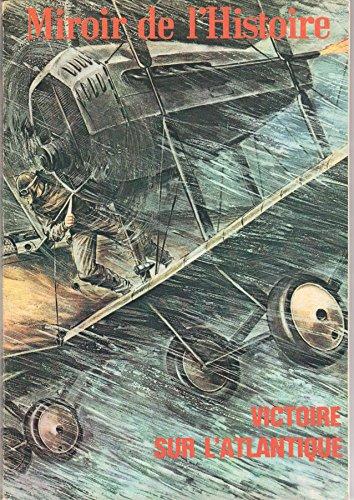 Miroir de l'Histoire n° 249 - septembre 1970 - Victoire sur l'Atlantique