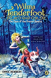 Wilma Tenderfoot: the Case of the Frozen Hearts by Emma Kennedy (2012-05-10)