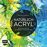 Natürlich Acryl: Neue Ansätze für Naturbilder in Mischtechnik