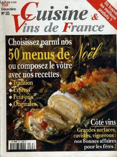 Cuisine et vins de france n°35 : chossissez parmi nos 50 menus de noël ou composz le vôtre avec nos recettes, cotés vins grandes surfae, cavistes vignerons : nos bonnes affaires pour les fêtes !