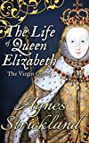 The Life of Queen Elizabeth (Albion Monarchs)
