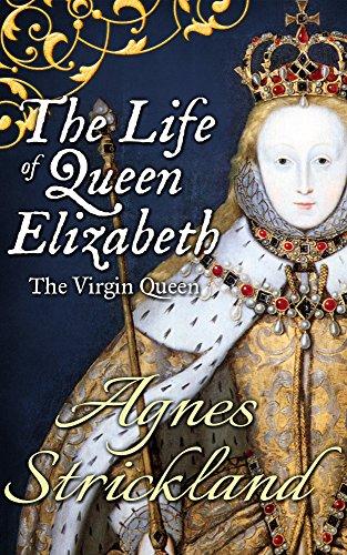 The Life of Queen Elizabeth (Albion Monarchs)...