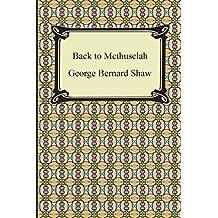 Back to Methuselah by George Bernard Shaw (2011-01-30)