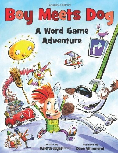 Boy Meets Dog: A Word Game Adventure by Wyatt, Valerie (2013) Hardcover