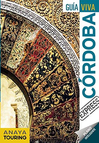 Córdoba (Guía Viva Express - España) por Anaya Touring