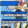 Workout 2009 - The Ultra Dance Breaks Break Beat Bass & Drum and Bass Pumping Cardio Fitness Gym Work Out Mix to Help Shape Up [Explicit]