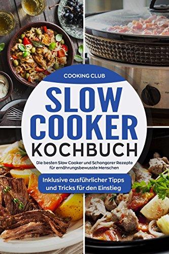 Andere Küchengeräte (Slow Cooker Kochbuch: Die besten Slow Cooker und Schongarer Rezepte für ernährungsbewusste Menschen. Inklusive ausführlicher Tipps und Tricks für den Einstieg.)