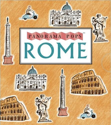 Rome. A Three-Dimensional Expanding City Guide (Panorama Pops)