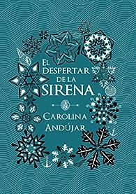El despertar de la sirena par Carolina Andújar
