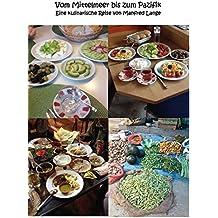 Vom Mittelmeer bis zum Pazifik: Eine kulinarische Reise von Manfred Lange