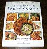 Finger Food and Party Snacks: Over 75 Recipes for Fantastic Party Food (Creative Cooking Library)