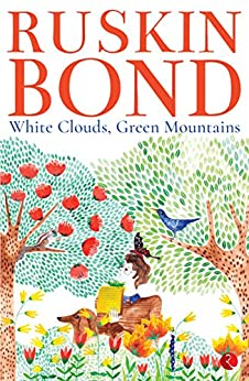 White Clouds, Green Mountains by [Bond, Ruskin]