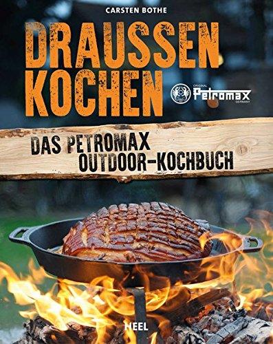 Preisvergleich Produktbild Draußen kochen: Das Petromax Outdoor-Kochbuch
