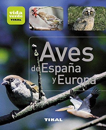 Aves de España y Europa (Vida verde) por Aa.Vv.