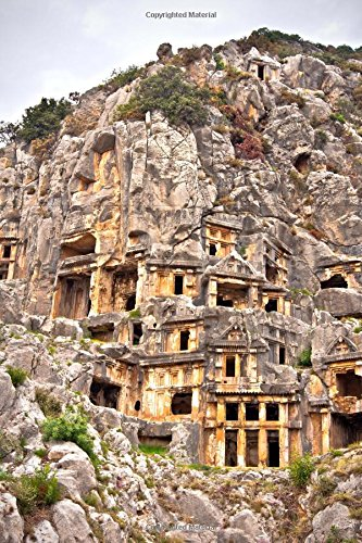 Lycian Rock (Ancient Lycian Burial Rock Tombs in Cliffs of Myra Turkey Journal: 150 page lined notebook/diary)