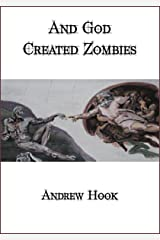 And God Created Zombies Kindle Edition