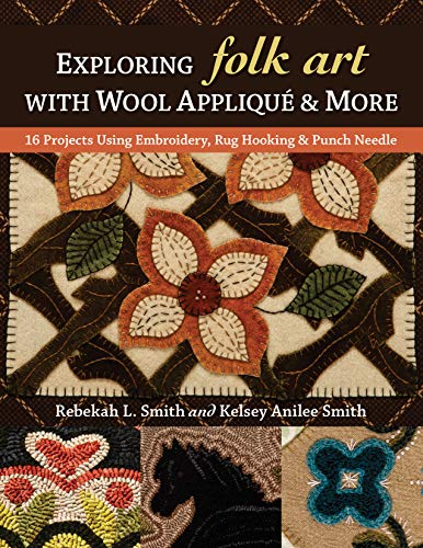 Exploring Folk Art with Wool Appliqué & More: 16 Projects Using Embroidery, Rug Hooking & Punch Needle (English Edition) -