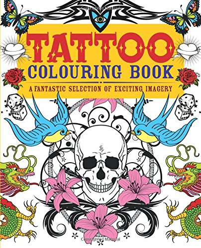 Tattoo Colouring Book: A Fantastic Selection of Exciting Imagery por Arcturus Publishing
