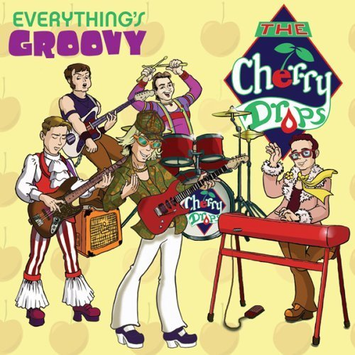 Everything's Groovy by The Cherry Drops (2013-05-04) (04 Cherry)
