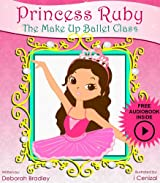 Kids Bedtime Stories: Princess Ruby's Ballet Class (Princess Ruby Children's Books Book 1)