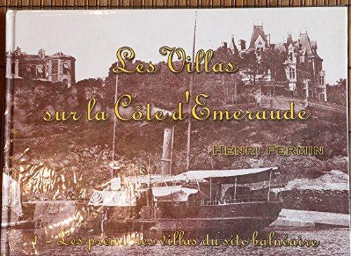 Les Villas sur la Côte d'Emeraude - Tome 1 : Les premières villas du site balnéaire