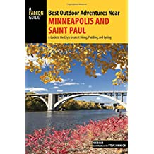 Falcon Guides Best Outdoor Adventures Near Minneapolis and Saint Paul: A Guide to the Area's Greatest Hiking, Paddling, and Cycling