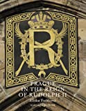 Prague in the Reign of Rudolph II: Mannerist Art and Architecture in the Imperial Capital, 1583-1612