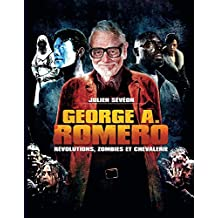 George A. Romero: Révolutions, zombies & compagnie
