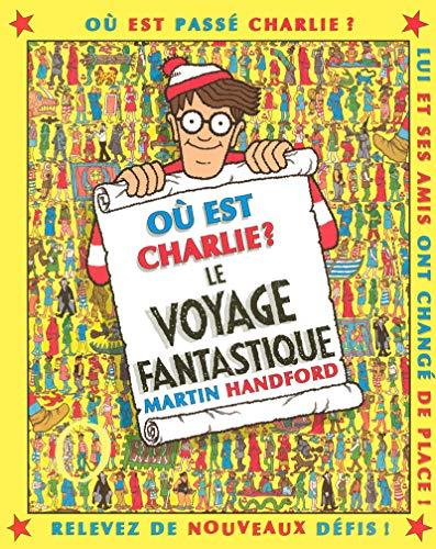 Où est Charlie ? : Le voyage fantastique par Martin HANDFORD