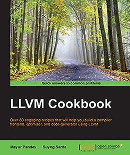 LLVM Cookbook par [Pandey,  Mayur, Sarda,  Suyog]