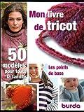 Mon livre de tricot - Les points de base - 50 modèles pour toute la famille
