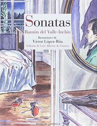 Sonatas (Primavera - Estío - Otoño - Invierno): Memorias del Marqués de Bradomín (Literatura Reino de Cordelia)