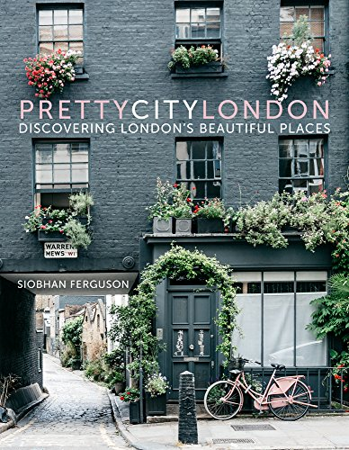 prettycitylondon: Discovering London's Beautiful Places por Siobhan Ferguson