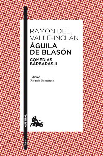 Águila de Blasón: Comedias bárbaras II (Teatro)