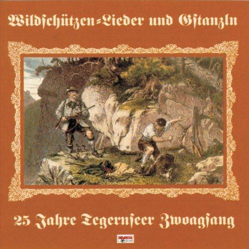 Wildschützen-Lieder und Gstanzln