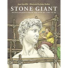 Stone Giant: Michelangelo's David and How He Came to Be (English Edition)