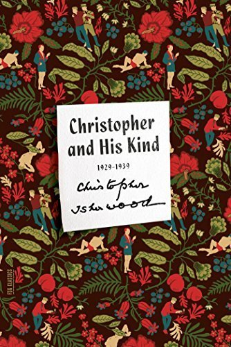 Christopher and His Kind: A Memoir, 1929-1939 (FSG Classics) by Christopher Isherwood (2015-02-10)