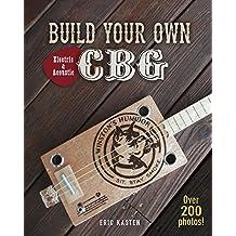 Build Your Own CBG (English Edition)