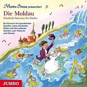 Die Moldau: Friedrich Smetana für Kinder