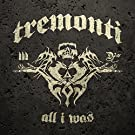 Tremonti / All I Was