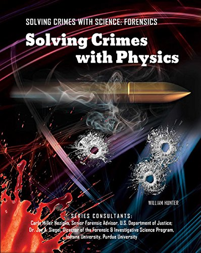Solving Crimes with Physics (Solving Crimes With Science: Forensics) (English Edition)