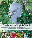 Der Garten der Virginia Woolf: Inspirationsquelle einer engagierten Schriftstellerin - Caroline Zoob